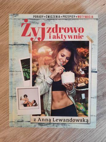 Nowa! Książka - Żyj zdrowo i aktywnie z Anną Lewandowską