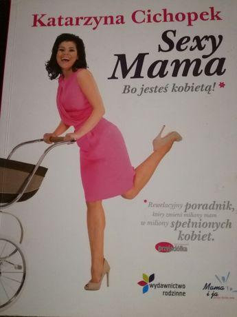 """""""Sexy mama"""" Katarzyna Cichopek poradnik kobiety"""