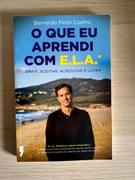 O Que Eu Aprendi Com E.L.A. - Bernardo Pinto Coelho
