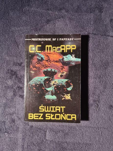 C.C. MacAPP (autor Zapomnij o Ziemi) Świat Bez Słońca SF FANTASY