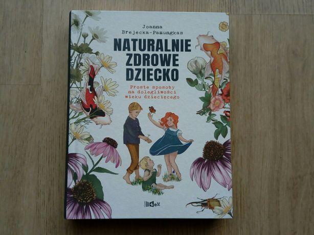 """Naturalnie zdrowe dziecko"" Joanna Brejecka-Pamungkas"