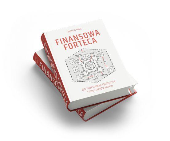 Finansowa Forteca Marcin Iwuć NOWA Jak inwestować pieniądze