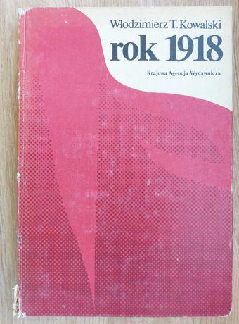 Rok 1918 - Włodzimierz T. Kowalski