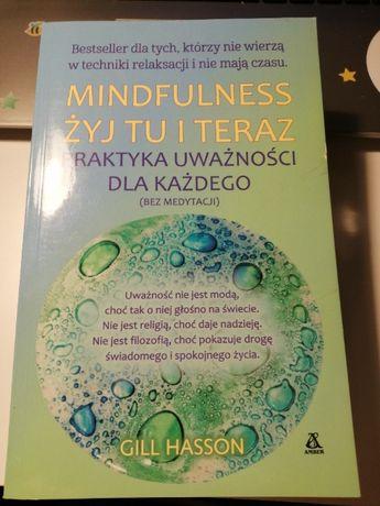 Mindfulness. Żyj tu i teraz.
