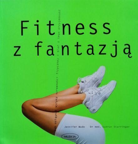 Fitness z fantazją . Jennifer Wade, DR. med.Gudrun Starringer