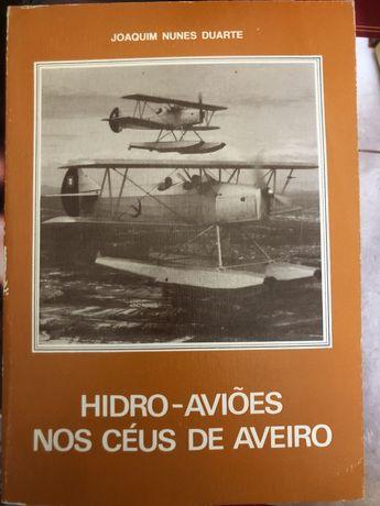Hidro-aviões nos céus de Aveiro de Joaquim Nunes Duarte - reservado