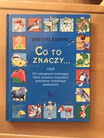 Co to znaczy Grzegorz Kasdepke