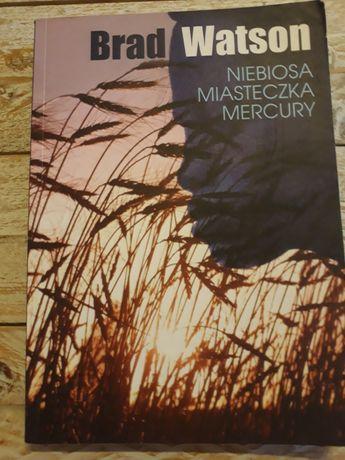 Niebiosa miasteczka Mercury. Brad Watson