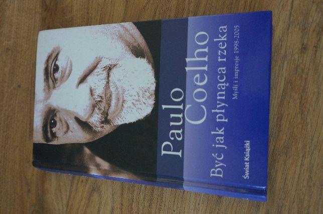 Być jak płynąca rzeka Książka autorstwa: Paulo Coelho