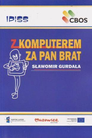 Z komputerem za pan brat Sławomir Gurdała podręcznik obsługi komputera
