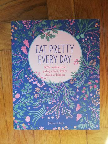 Eat Pretty Every Day Jolene Hart