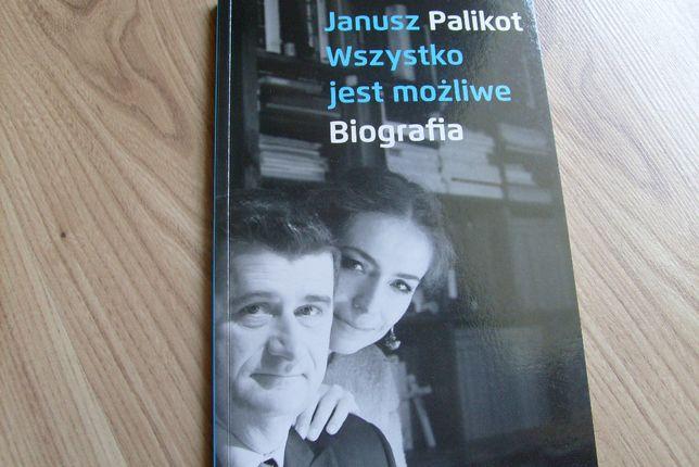 """Książka ,, Wszystko jest możliwe"""", JANUSZ PALIKOT - wyd. Gdańsk 2015."""