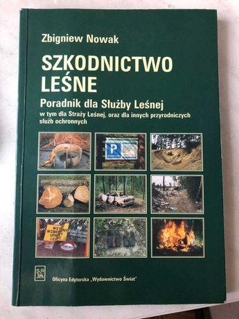 Szkodnictwo leśne. Poradnik dla Służby Leśnej, Zbigniew Nowak