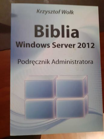 Biblia windows server 2012 Krzysztof Wołk