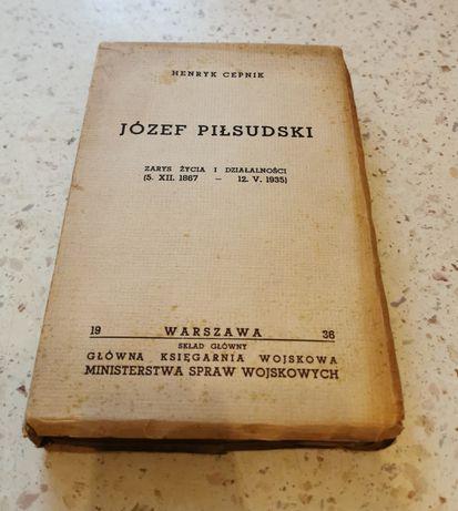 Józef Piłsudzki zarys życia i działalności Henryk Cepnik 1936