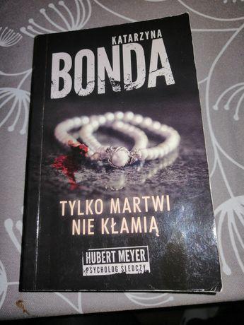 Książka Katarzyna Bonda Tylko martwi nie kłamią