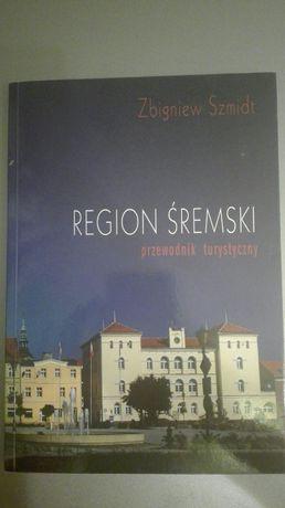 Region Śremski - przewodnik turystyczny - Zbigniew Szmidt - Śrem