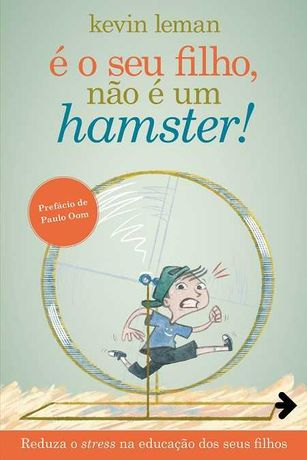 É o Seu Filho, Não é um Hamster! de Kevin Leman