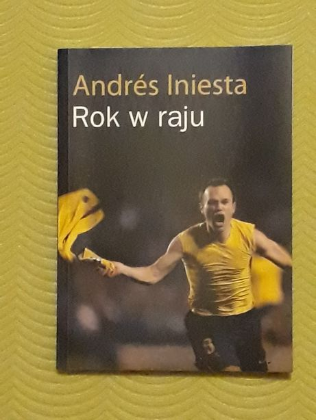 Andres Iniesta Rok w Raju