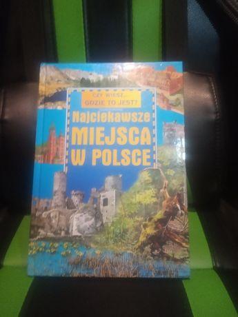 Książka czy wiesz gdzie to jest ? Najciekawsze miejsca w Polsce Okazja