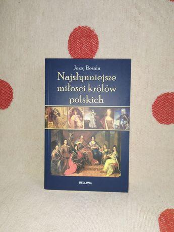 Najsłynniejsze miłości królów polskich Jerzy Besala