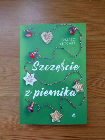 Książka powieść obyczajowa romans Szczęście z piernika Tomasz Betcher