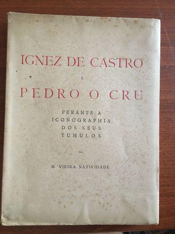 Manuel Vieira Natividade: IGNEZ DE CASTRO E PEDRO O CRU