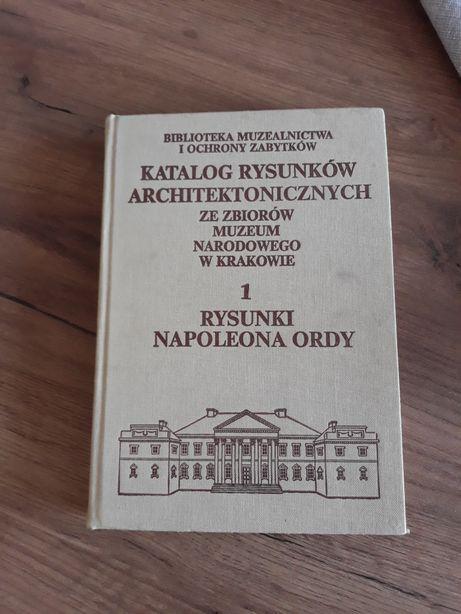 Katalog rysunków architektonicznych - Napoleon Orda. Muzeum Kraków
