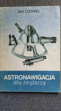 """""""ASTRONAWIGACJA dla żeglarzy"""" Jan Ludwig"""