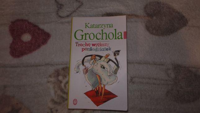 """Katarzyna Grochala """"Trochę większy poniedziałek"""""""
