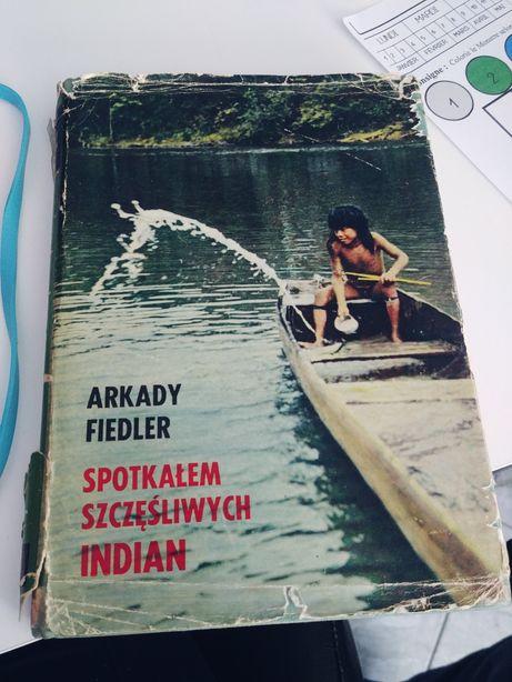 Spotkałem szczęśliwych Indian Arkady Fiedler