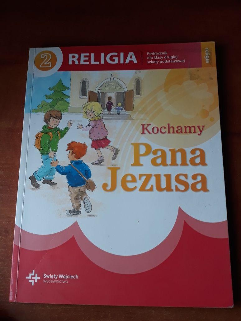 """"""" Kochamy Pana Jezusa """". Podręcznik do religii dla klasy drugiej"""