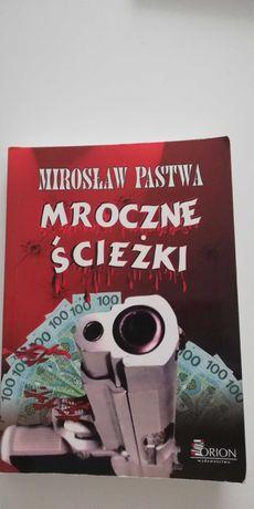 Mirosław Pastwa. Mroczne Ściezki