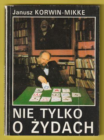 Nie tylko o Żydach - Janusz Korwin-Mikke - 1991