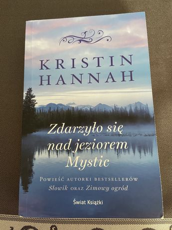 "Kristin Hannah ""Zdarzylo sie nad jeziorem Mystic"""