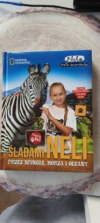 Nela mała reporterka. Śladami Neli przez dżunglę, morza i oceany.