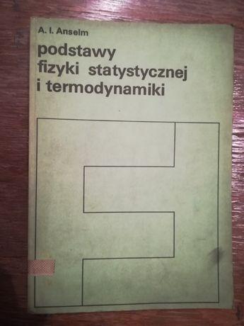 Podstawy fizyki statystycznej i termodynamiki - A. I. Anselm