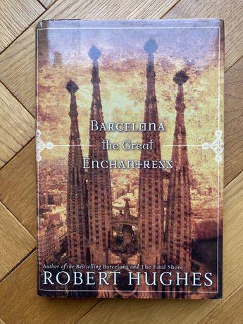 """Barcelona. The Great Enchantress"" R. Hughes (ENGLISH)"