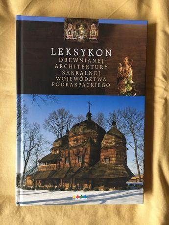 Leksykon drewnianej architektury sakralnej województwa podkarpackiego