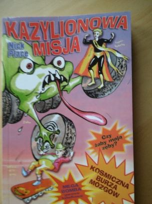 książka Nicka Placego ,,Kazylionowa Misja''