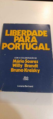 Liberdade para Portugal , colaboração Mários Soares, Willy Brandt ...