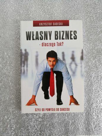 Własny biznes - dlaczego tak? Krzysztof Sadecki NOWA