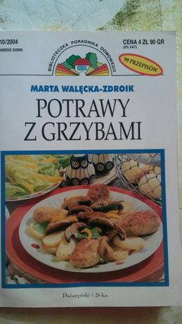 Potrawy z grzybami Marta Walęcka-Zdroik 99 przepisów