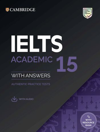 Cambridge English: IELTS 15 Academic Authentic Examination Papers with