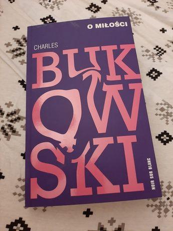 O miłości poezja Bukowskiego