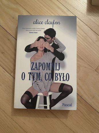 """Alice Clayton """"Zapomnij o tym co było"""""""