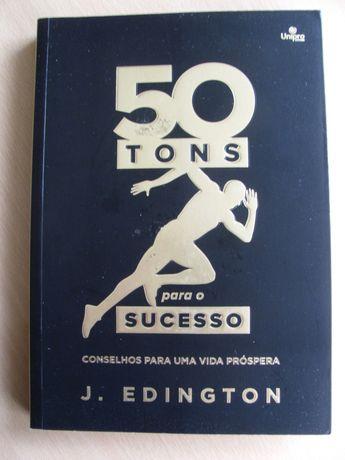 50 Tons Para o Sucesso: Conselhos Para uma Vida Próspera- J. Edington
