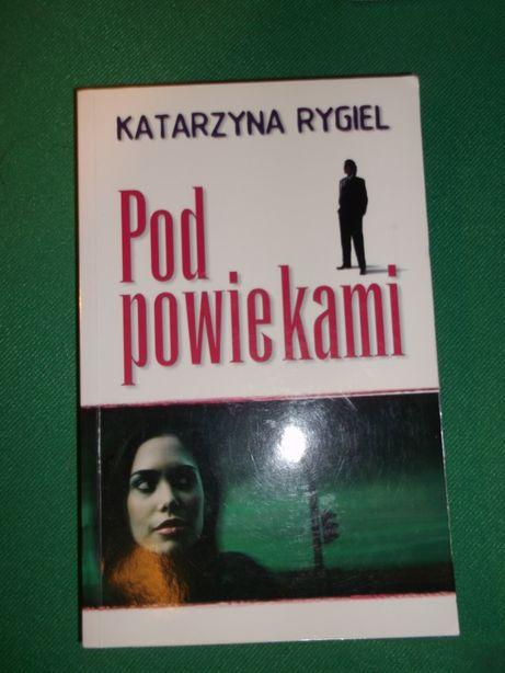 Pod powiekami, Katarzyna Rygiel