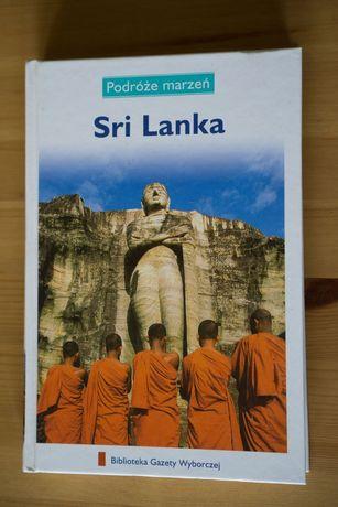 Podróże marzeń Sri Lanka przewodnik