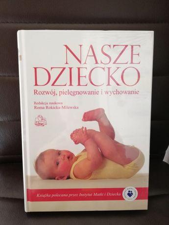 Książka Nasze Dziecko Rozwój, pielęgnowanie i wychowanie